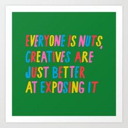 Everyone is Nuts Art Print
