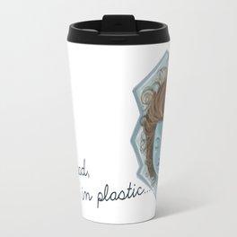 She's dead, wrapped in plastic  Travel Mug