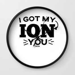 funny Ion nuclear science Gift Wall Clock