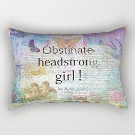 Jane Austen obstinate headstrong girl Quote Rectangular Pillow