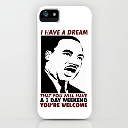 Martin Luther King Jr Day Quote iPhone Case