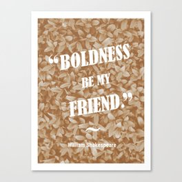 Boldness Be My Friend - Sepia Canvas Print