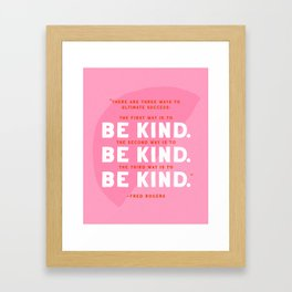 Be Kind Mr. Rogers Quote Framed Art Print