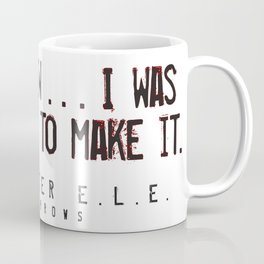 """And I knew..."" Coffee Mug"