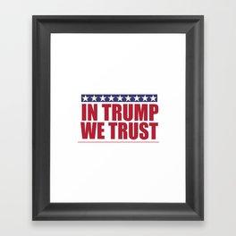 In Trump We Trust Framed Art Print