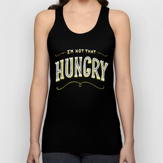 I'm Not That Hungry Unisex Tank Top