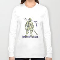 teenage mutant ninja turtles Long Sleeve T-shirts featuring Donatello, Teenage Mutant Ninja Turtles by Carma Zoe