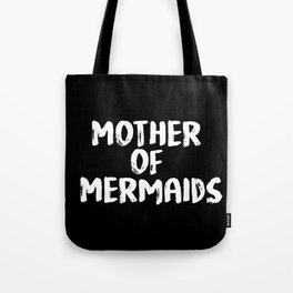 Mother of Mermaids (White on Dark Bkgrnd) Tote Bag