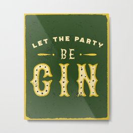 """""""Let The Party Be Gin"""" Cute & Funny Green Gin Design V.2 Metal Print"""