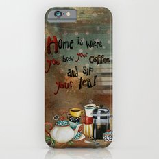 Home Is Where You Brew Your Coffee And Sip Your Tea iPhone 6s Slim Case