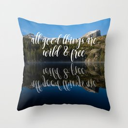 All Good Things Are Wild & Free Throw Pillow