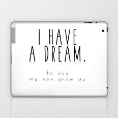 I HAVE A DREAM - son Laptop & iPad Skin