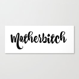 Motherbitch Swag Canvas Print