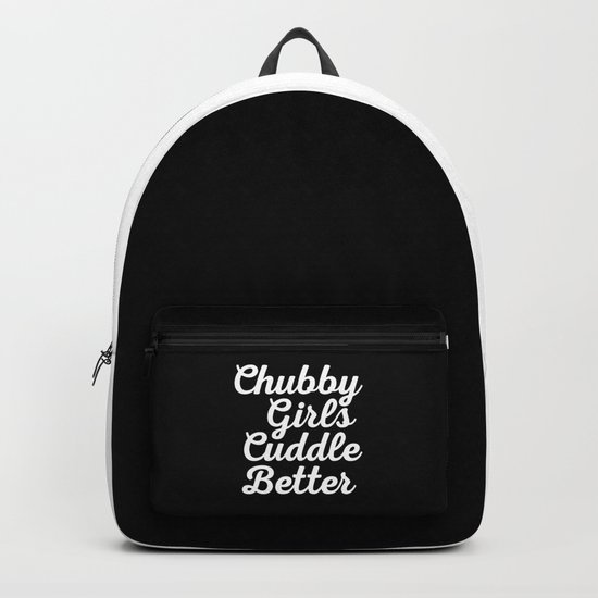 Chubby Girls New Funny Quote Backpack