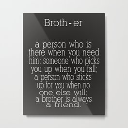 Personalized brother wall art trio - A brother is a person who is there when you need him Metal Print