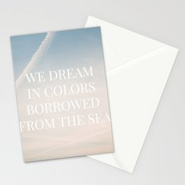 We dream in colors borrowed from the sea  / Words, Quotes / Pastel Wanderlust Typography art print Stationery Cards