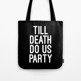 Till Death Do Us Party Music Quote Tote Bag