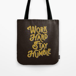 Work Hard Stay Humble hand lettered modern hand lettering typography quote wall art home decor Tote Bag