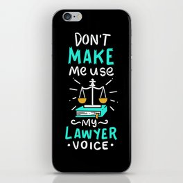 Lawyer Design: Don't Make Me Use My Lawyer Voice iPhone Skin