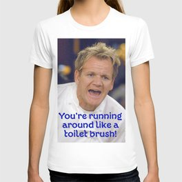 Toilet Brush? T-shirt