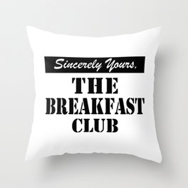 THE BREAKFAST CLUB SINCERELY YOURS Throw Pillow