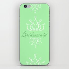 For My Bridesmaid iPhone Skin