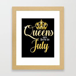 Queens are Born in July Women Girl Birthday Celebration Framed Art Print