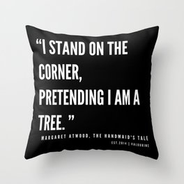 48  | The Handmaid's Tale Quote Series  | 190610 Throw Pillow