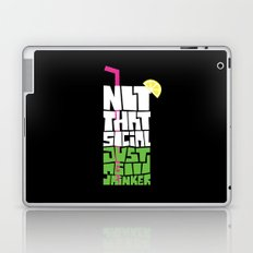 not that social just a good drinker Laptop & iPad Skin