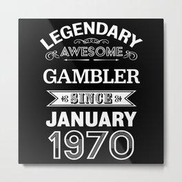 Gambler January 1970 50th Birthday Gift Metal Print