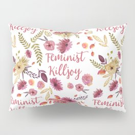 'Feminist Killjoy' cute floral print Pillow Sham