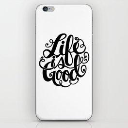 Life is Good II iPhone Skin