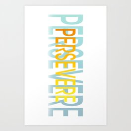 Persevere to Achieve Art Print