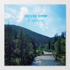 Never Stop Exploring Canvas Print