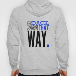 Dont Look Back You're Not Going That Way Hoody