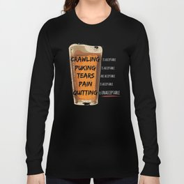 Quitting is Unacceptable Long Sleeve T-shirt