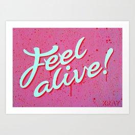 """Feel Alive"" Art Print"