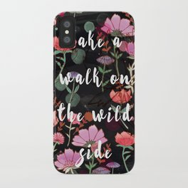 Take A Walk On The Wild Side iPhone Case