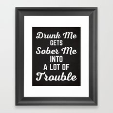 Drunk Me Funny Quote Framed Art Print