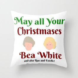 May all your Christmases Bea White Throw Pillow