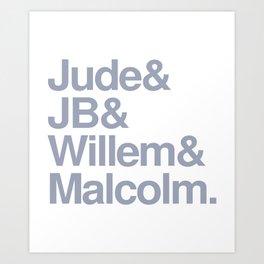 Jude & JB & Willem & Malcolm. Art Print