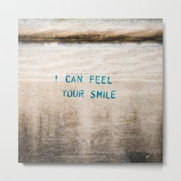 I Can Feel Your Smile Metal Print