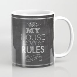 My House, My Rules Coffee Mug
