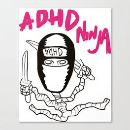 ADHD Ninja T-shirt print. Canvas Print