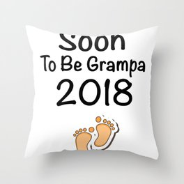 Soon To Be Grampa 2018 - New Grandpa Throw Pillow