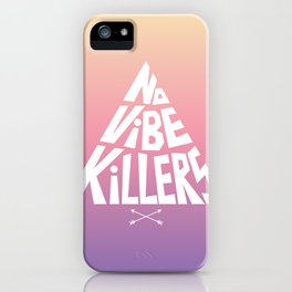 No vibe killers iPhone Case