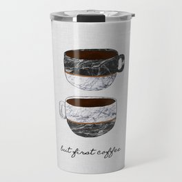 But First Coffee, Coffee Quote Travel Mug