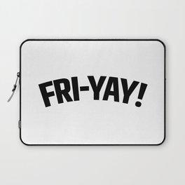FRI-YAY! FRIDAY! FRIYAY! TGIF! Laptop Sleeve