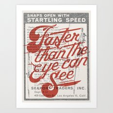 Faster than the eye can see Art Print