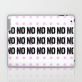 No. Nope. Nada. Nein. The Opposite of Oui. Laptop & iPad Skin
